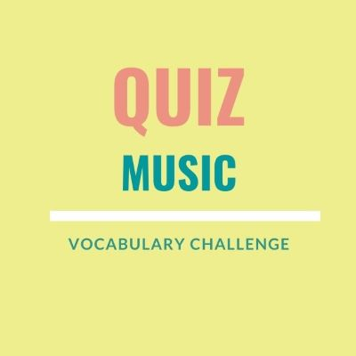 Vocabulary Challenge Quiz: Music
